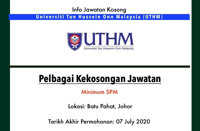 Info Jawatan Kerajaan Universiti Tun Hussein Onn Malaysia Uthm Batu Pahat Johor Jawatan Kosong Terkini